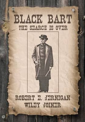 Black Bart, the Search Is Over by Robert E Jernigan