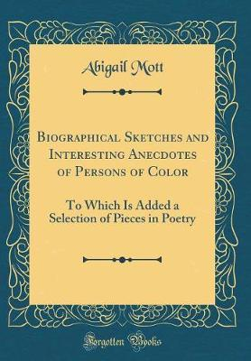 Biographical Sketches and Interesting Anecdotes of Persons of Color by Abigail Mott image