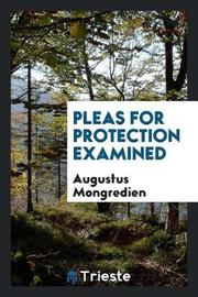 Pleas for Protection Examined by Augustus Mongredien image
