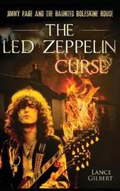 The Led Zeppelin Curse by Lance Gilbert