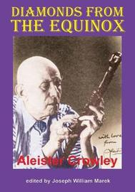 Diamonds from the Equinox by Aleister Crowley