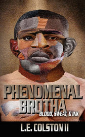 Phenomenal Brotha by L.E., Colston II