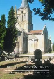 Romanesque Churches of the Loire and Western France by Michael Costen image