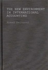 The New Environment in International Accounting by Ahmed Riahi-Belkaoui