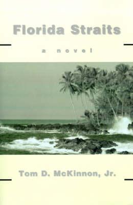 Florida Straits by Tom D. McKinnon