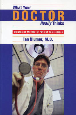 What Your Doctor Really Thinks by Ian Blumer image