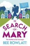 In Search of Mary: The Mother of All Journeys by Bee Rowlatt