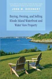 Buying, Owning, and Selling Rhode Island Waterfront and Water View Property by John M Boehnert