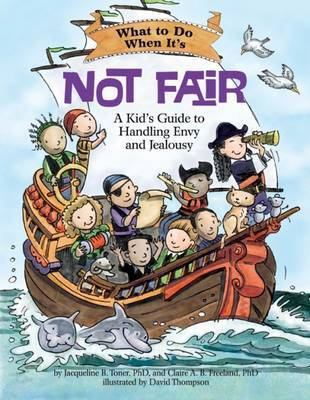 What to Do When It's Not Fair by Clare A. B. Freeland
