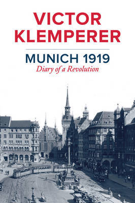 Munich 1919 by Victor Klemperer