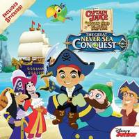 Captain Jake and the Never Land Pirates the Great Never Sea Conquest by Disney Book Group