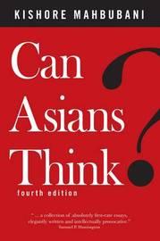 Can Asians Think? by Kishore Mahbubani