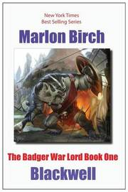 The Badger War Lord Book One by Marlon Birch