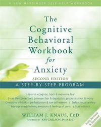 Cognitive Behavioral Workbook for Anxiety by William J. Knaus