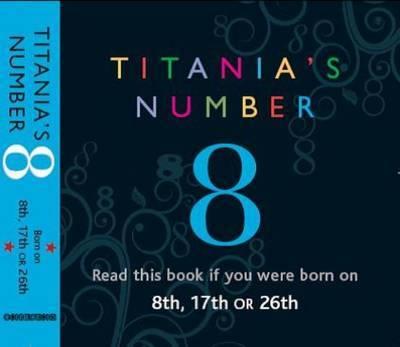 Titania's Numbers - 8 by Titania Hardie