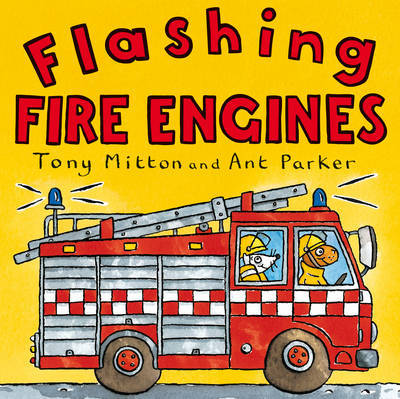 Amazing Machines : Flashing Fire Engines by Tony Mitton image