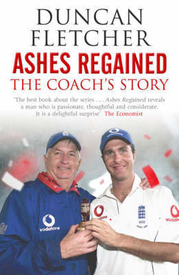 Ashes Regained: The Coach's Story by Duncan Fletcher image