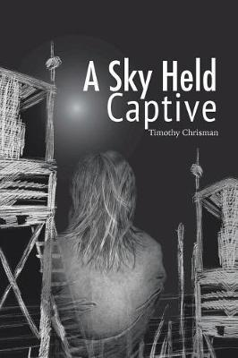 A Sky Held Captive by Timothy Chrisman image