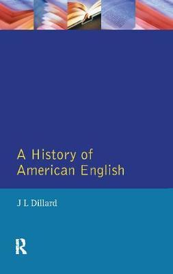 A History of American English by J.L. Dillard image