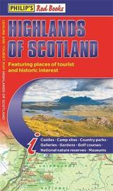Philip's Highlands of Scotland: Leisure and Tourist Map 2020 Edition by Philip's Maps