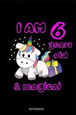 I Am 6 Years Old & Magical Notebook by Books by Suhrhoff