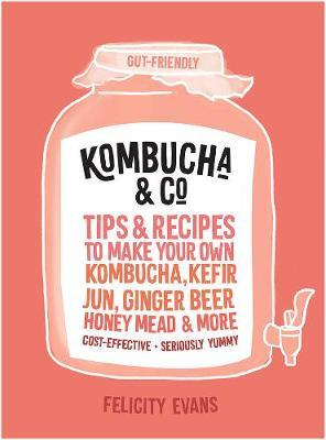 Kombucha & Co by Felicity Evans