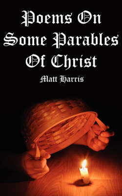 Poems on Some Parables of Christ by Matt Harris image
