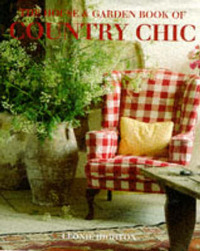 The House And Garden Book Of Country Chic by Leonie Highton image