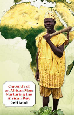Chronicle of an African Man - Nurturing the African Way by David Pakudi image