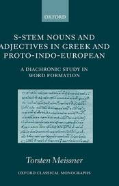 S-Stem Nouns and Adjectives in Greek and Proto-Indo-European by Torsten Meissner