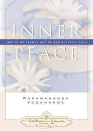 Inner Peace by Paramahansa Yogananda