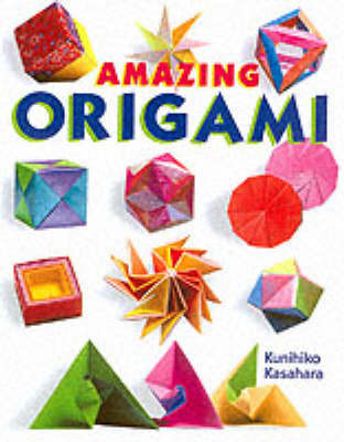 Amazing Origami by Kunihiko Kasahara