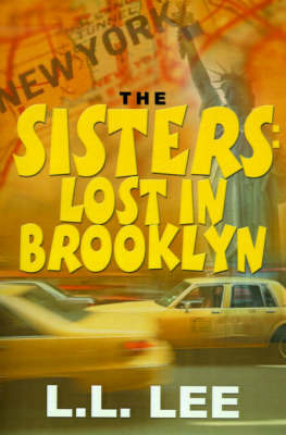 The Sisters: Lost in Brooklyn by L.L. Lee