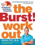 The Burst! Workout: The Power of 10-Minute Interval Training by Sean Foy, M.A.