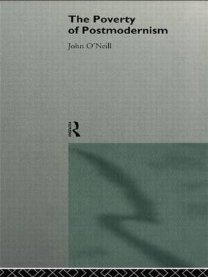 The Poverty of Postmodernism by John O'Neill image
