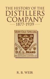 The History of the Distillers Company, 1877-1939 by Ronald W. Weir image