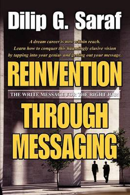 Reinvention Through Messaging: The Write Message for the Right Job! by Dilip G Saraf image