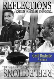 Reflections-Jackmans to Kinshasa & Beyond by Grell Bushelle