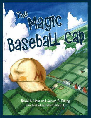 The Magic Baseball Cap by David A. Ham