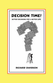 Decision Time! Better Decisions for a Better Life by Richard Davidson image
