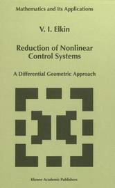 Reduction of Nonlinear Control Systems by V.I. Elkin