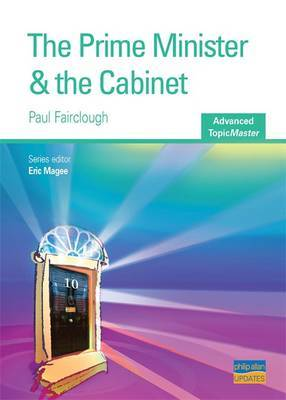 The Prime Minister and the Cabinet by Paul E. Fairclough