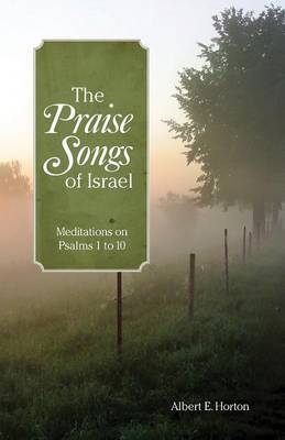 The Praise Songs of Israel by Albert E Horton image