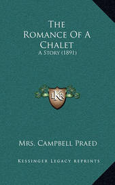 The Romance of a Chalet: A Story (1891) by Mrs Campbell Praed