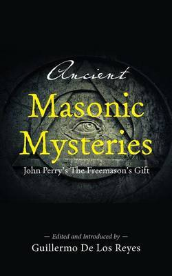 Ancient Masonic Mysteries by John Perry