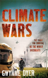 Climate Wars: The Fight for Survival as the World Overheats by Gwynne Dyer image