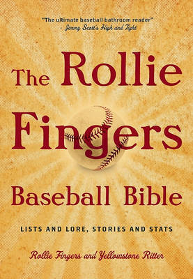 The Rollie Fingers Baseball Bible: Lists and Lore, Stories and Stats by Rollie Fingers image