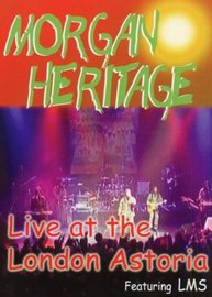 Morgan Heritage: Live at the London Astoria DVD