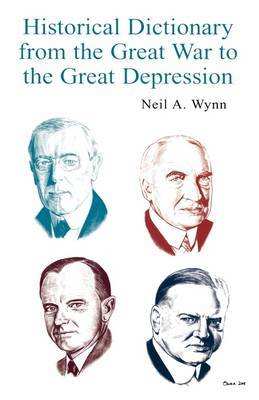 Historical Dictionary from the Great War to the Great Depression by Neil A Wynn