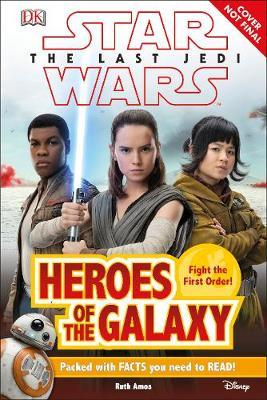 Star Wars The Last Jedi (TM) Heroes of the Galaxy by Ruth Amos image